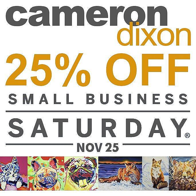 Small Business Saturday Sale!  25% off Original Paintings https://goo.gl/B2T8vT  25% off Custom Paintings https://goo.gl/9AfWFA  25% off Custom Pop Art Paintings https://goo.gl/k9HXdS  One day only www.camerondixon.com